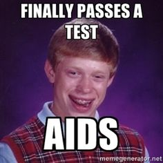 Bad Luck Brian M - Finally passes a test aids