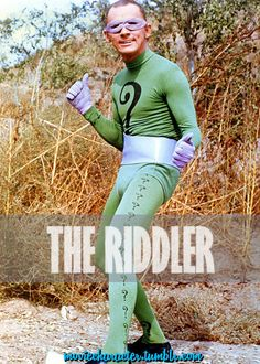 THE RIDDLER  Played By: Frank Gorshin Film: Batman: The Movie Year: 1966