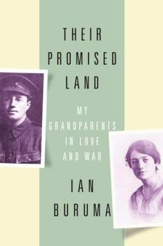 "Their Promised Land: My Grandparents in Love and War by Ian Buruma. ""A family history of surpassing beauty and power: Ian Buruma's account of his grandparents' enduring love through the terror and separation of two world wars."" #history #memoir"
