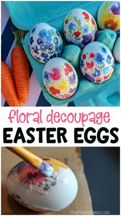 Floral decoupage easter eggs...fun easter egg decorating idea! The kids will love these decorative eggs. Mod podge, pretty easter centerpiece,