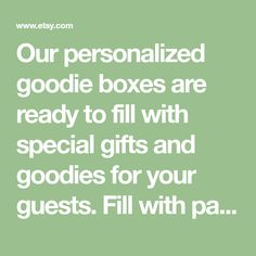 Our personalized goodie boxes are ready to fill with special gifts and goodies for your guests. Fill with party favors, a boxed lunch, homemade goodies and treats or a special gift. .WHAT YOU WILL RECEIVE: 6 - 8 X 5 X 5 gable gift boxes in color of your choice 6 Personalized self