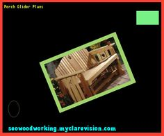 Porch Glider Plans 182357 - Woodworking Plans and Projects!