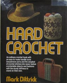 7 Must-Find #Vintage #Crochet Books: Hard Crochet