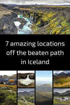 7 amazing locations off the beaten path in Iceland - It is really hard to choose a favorite, they are so different! Which one is yours?