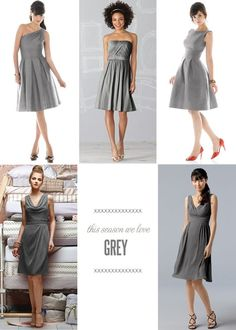 Different style bridesmaids dresses- if you are still thinking shades of grey/slate/charcoal/pewter...