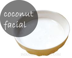 coconut facial - softer, radiant skin