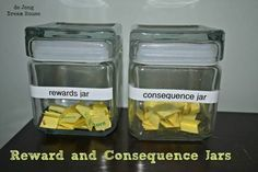 Repin: reward and consequence jars - others have caught you being good and uh oh jars. The idea is that there is positive and negative consequences.