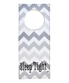 Take a look at this Gray Zigzag 'Sleep Tight' Dooknob on zulily today!