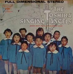 The Toshiba Singing Angels — The Toshiba Singing Angels #vintage #vinyl #records
