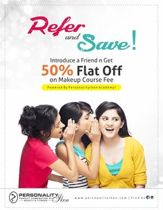 Refer and save ! Introduce a friend n Get 50% Flat off on makeup course fee.  www.personalityikon.com  #PersonalityIkon #salon #beauty #hair #skin