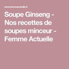 Soupe Ginseng - Nos recettes de soupes minceur - Femme Actuelle