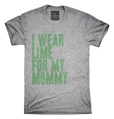 I Wear Lime Green For My Mommy Awareness Support T-shirts, Hoodies,