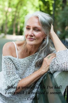 "inspirational quotes | peaceful older woman | "" What a wonderful life I've had! I only wish I'd realized it sooner."" - Colette"