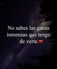 💕: No sabes las ganas inmensas que tengo de verte. Amor en la…💕 You do not know the immense desire I have to see you. Love in the Distance Continue reading → The entrance 💕: You do not know the immens Amor Quotes, Life Quotes, Qoutes, Gifs Amor, Frases Love, Quotes En Espanol, I Love You, My Love, Love Phrases