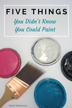 Five Things You Didn't Know You Could Paint