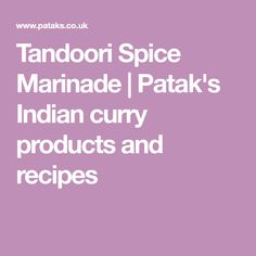 Tandoori Spice Marinade | Patak's Indian curry products and recipes