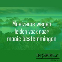 Moeizame wegen en mooie bestemmingen.. Copyright © citaat Ingspire.nl Mooie… Yoga Quotes, Words Quotes, Wise Words, Sayings, Dream Quotes, Best Quotes, Funny Quotes, Life Quotes, Leiden