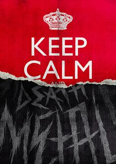 keep calm and DEATH METAL