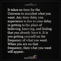 It Takes No Time For The Universe To manifest What You want - https://themindsjournal.com/takes-no-time-universe-manifest-want/