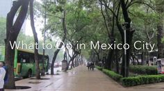 What to Do in Mexico City...Voyage Le Lopez