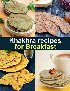 Breakfast Khakhra Recipes, Khakhras Recipe collection Healthy Homemade Snacks, Healthy Indian Recipes, Indian Snacks, Healthy Breakfast Options, Clean Eating Breakfast, Breakfast Recipes, Kitchen Recipes, Cooking Recipes, Veg Recipes