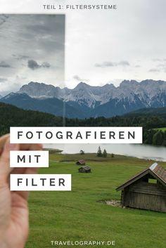 Fotografieren mit Filter – Schraub- oder Einschubfilter?
