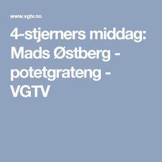 4-stjerners middag: Mads Østberg - potetgrateng - VGTV