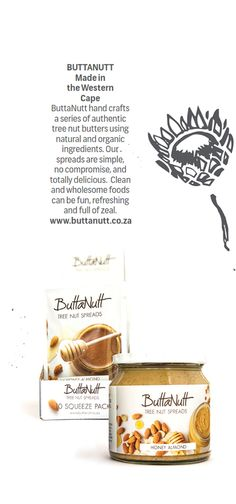 BUTTANUTT - Made in the #WesternCape  ButtaNutt hand crafts a series of authentic tree nut butters using natural and organic ingredients. Our spreads are simple, no compromise, and totally delicious. Clean and wholesome foods can be fun, refreshing and full of zeal.
