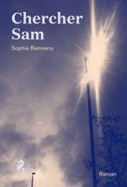 Chercher Sam - Sophie Bienvenu