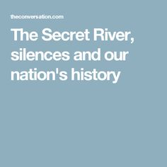 The Secret River, silences and our nation's history