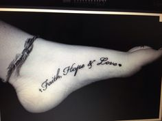 45 Perfectly Cute Faith Hope Love Tattoos and Designs with Best Placement … – foot tattoos for women Foot Tattoo Quotes, Cute Foot Tattoos, Foot Tattoos For Women, Sexy Tattoos, Love Tattoos, Small Tattoos, Tattoos For Guys, Tattoo Sayings, Heart Tattoos