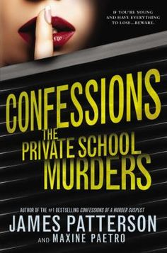 Confessions : The Private School Murders by James Patterson