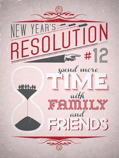 12. Spend more time with family and friends. New Years Resolution Posters by Viktor Hertz. #graphicdesign #typography