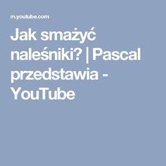 Jak smażyć naleśniki? | Pascal przedstawia - YouTube