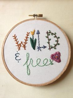 Hoop Art Wild and Free Embroidery Art in by MountainsofThread