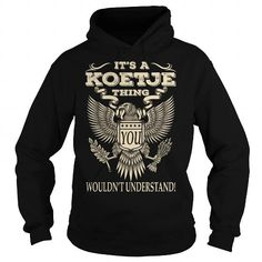 Its a KOETJE Thing You Wouldnt Understand Last Name T-Shirt