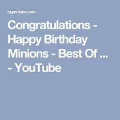 Congratulations - Happy Birthday Minions - Best Of ... - YouTube