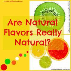 Are Natural Flavors Really Natural? -