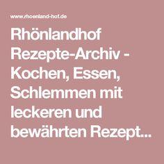 Rhönlandhof Rezepte-Archiv - Kochen, Essen, Schlemmen mit leckeren und bewährten Rezepten