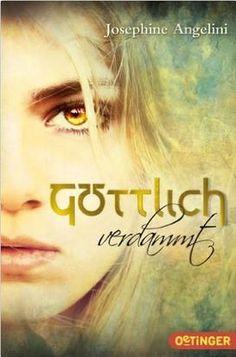 Göttlich-Trilogie 1: Göttlich verdammt von Josephine Angelini