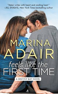 Feels Like the First Time by Marina Adair (Destiny Bay 2)