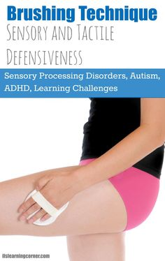 Brushing Technique for Sensory Tactile Defensiveness | ilslearningcorner.com