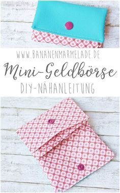 {Sewing Steps On Sunday} Nähanleitung Mini-Geldbörse - BANANENMARMELADE A step-by-step guide for a mini wallet, i. a small wallet that fits perfectly in your pocket! Suitable for beginners! Diy Sewing Projects, Sewing Projects For Beginners, Sewing Tutorials, Sewing Tips, Sewing Ideas, Sewing Hacks, Mini Wallet, Sew Wallet, Small Wallet