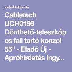 """Cabletech UCH0198 Dönthető-teleszkópos fali tartó konzol 55"""" - Eladó Új - Apróhirdetés Ingyen"""