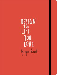 Design the Life You Love by Ayse Birsel (a FilzFelt collaborator!) is available for pre-order. A joyful, inspirational guide to building the life you've always dreamed of, using the principles and creative process of an award-winning designer.