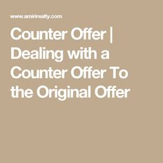 Counter Offer | Dealing with a Counter Offer To the Original Offer