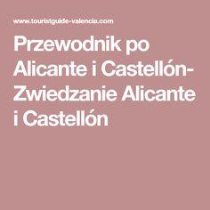 Przewodnik po Alicante i Castellón- Zwiedzanie Alicante i Castellón