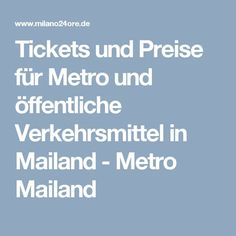 Tickets und Preise für Metro und öffentliche Verkehrsmittel in Mailand - Metro Mailand