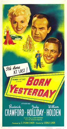 Born Yesterday 1950  HILARIOUS and sweet! I love Judy Holliday and William Holden!