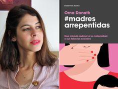 Hablamos con Orna Donath, autora de 'Madres Arrepentidas', el libro que está revolucionando el panorama editorial este otoño. Un tema del que la socióloga israelí es la primera en escribir y que ha suscitado un amplio debate social.